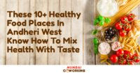 These Healthy Food Places In Andheri West Know How To Mix Health With Taste