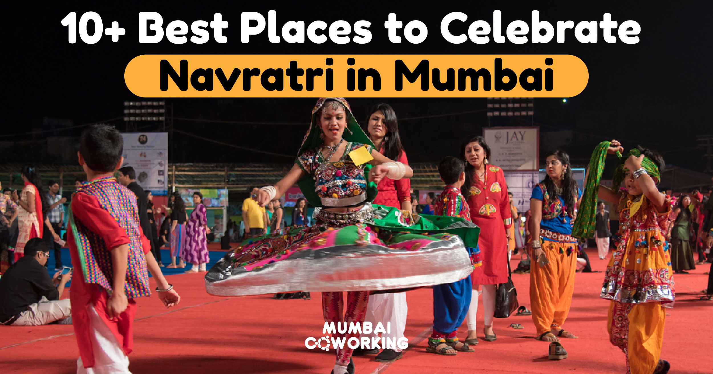 Garba 2019: 10+ Best Places To Celebrate Navratri In Mumbai - Coworking Space In Mumbai